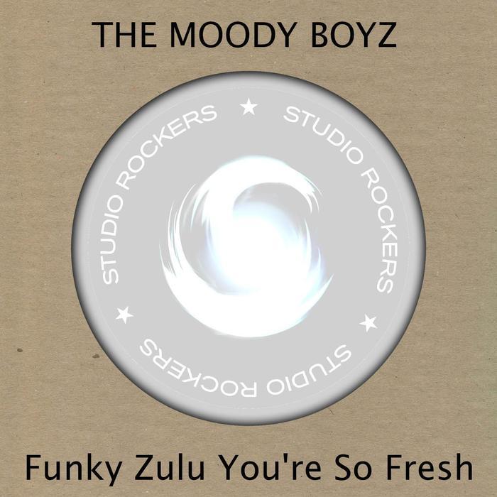 THE MOODY BOYS - Funky Zulu You're So Fresh