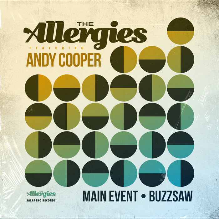THE ALLERGIES feat ANDY COOPER - Main Event / Buzzsaw