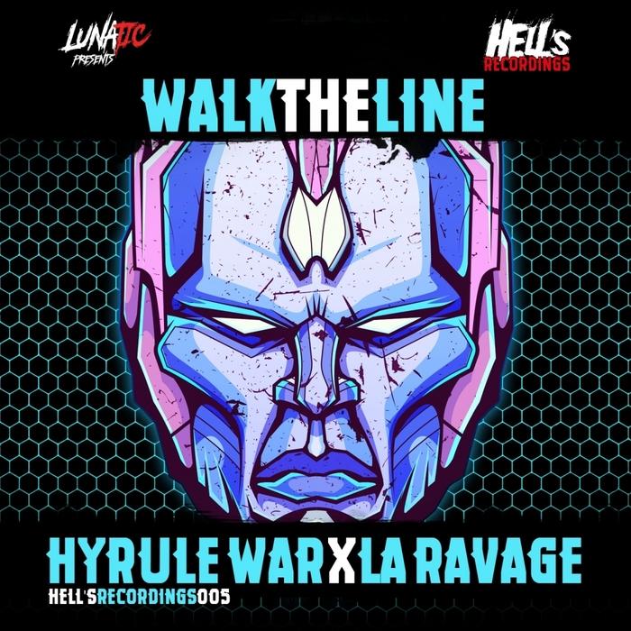 HYRULE WAR & LA RAVAGE - Walk The Line