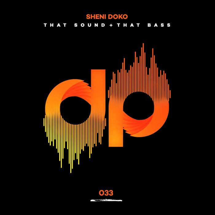 SHENI DOKO - That Sound/That Bass