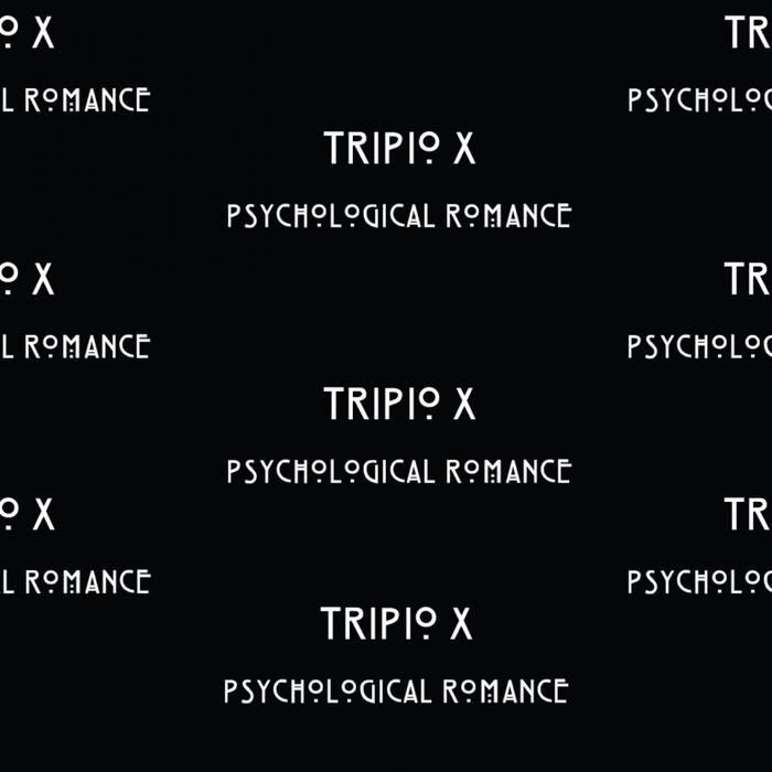 TRIPIO X - Psychological Romance