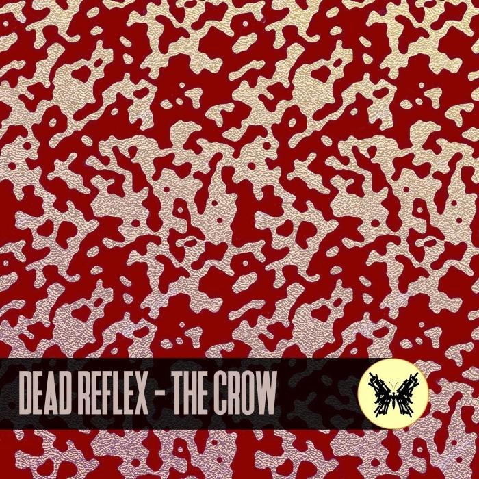 DEAD REFLEX - The Crow
