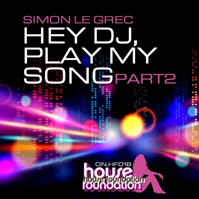 SIMON LE GREC - Hey DJ, Play My Song (Part 2)