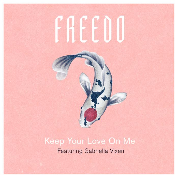 FREEDO feat GABRIELLA VIXEN - Keep Your Love On Me
