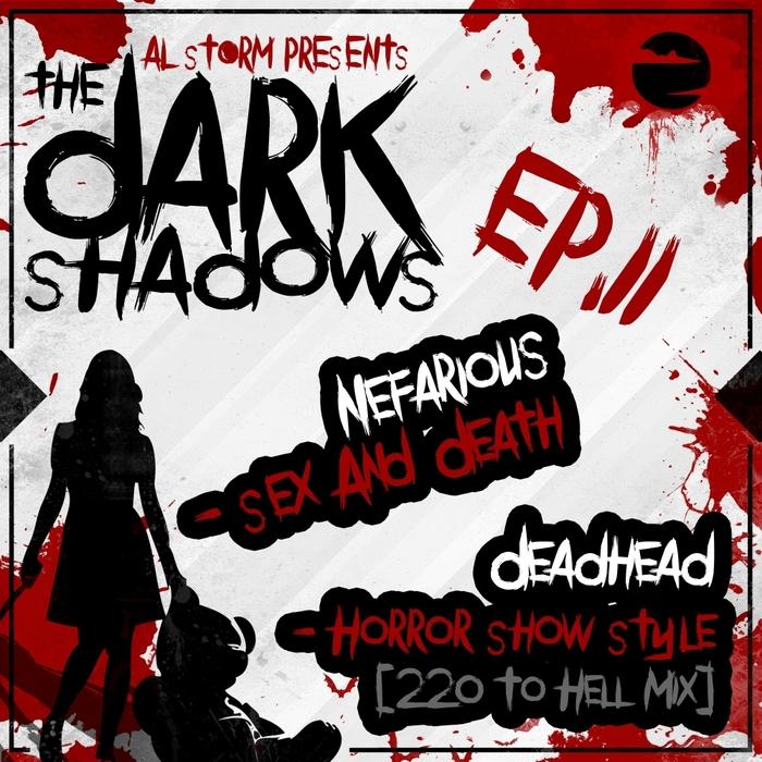 DEADHEAD/NEFARIOUS - The Dark Shadows EP Pt 11