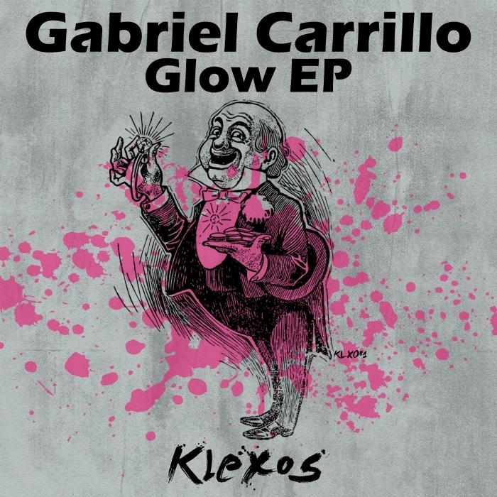 GABRIEL CARRILLO - Glow EP