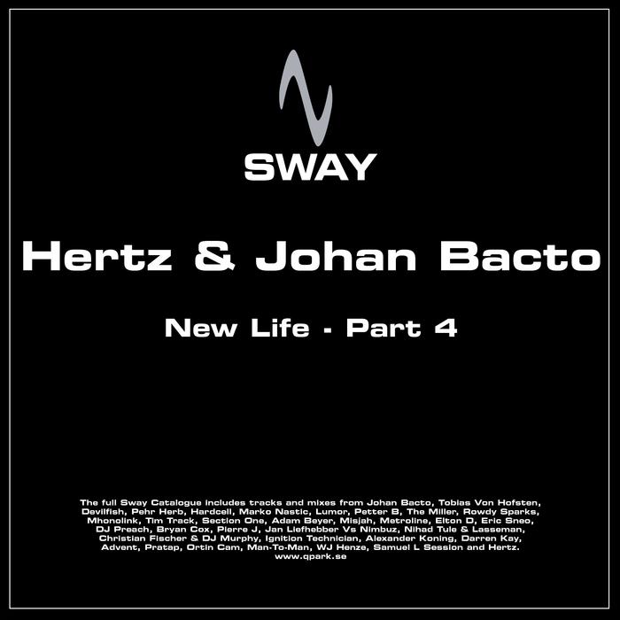 HERTZ & JOHAN BACTO - New Life: Part 4