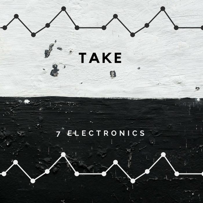 7 ELECTRONICS - Take
