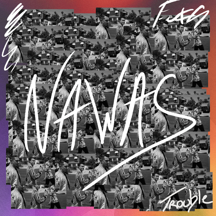 NAWAS - Trouble (Explicit)