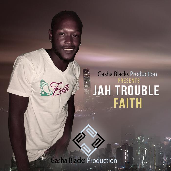 JAH TROUBLE - Hold The Faith