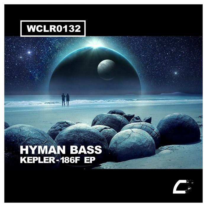 HYMAN BASS - Kepler-186F EP