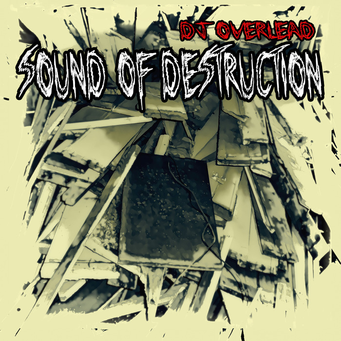 DJ OVERLEAD - Sound Of Destruction
