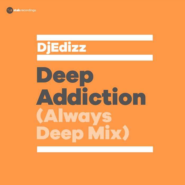 DJEDIZZ - Deep Addiction