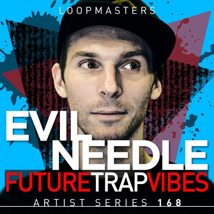 EVIL NEEDLE - Future Trap Vibes (Sample Pack WAV/APPLE/LIVE/REASON)