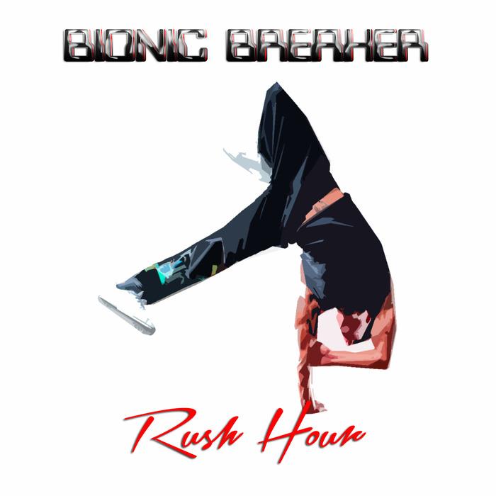 BIONIC BREAKER - Rush Hour
