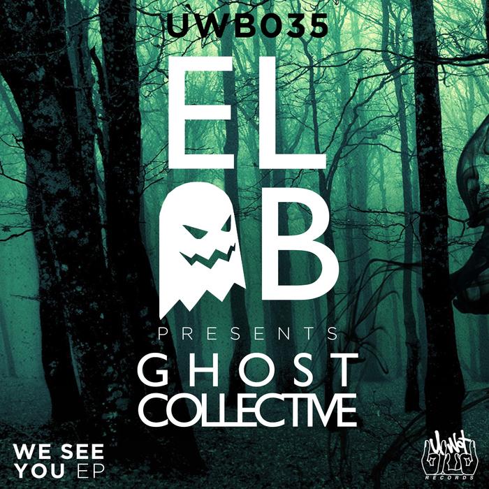 EL-B/VANDAL/BLAZE - El-B Presents Ghost Collective: We See You