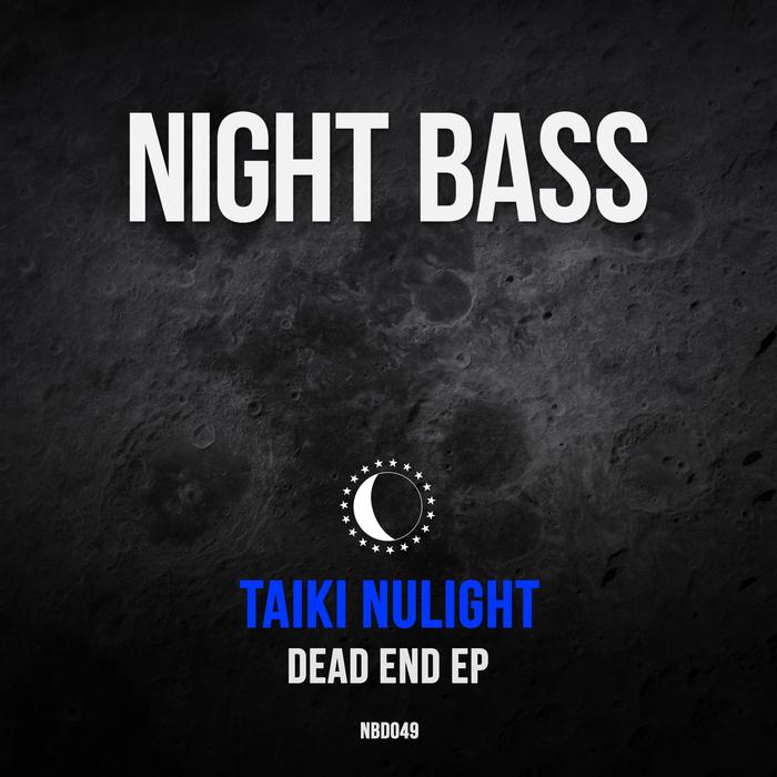 TAIKI NULIGHT - Dead End