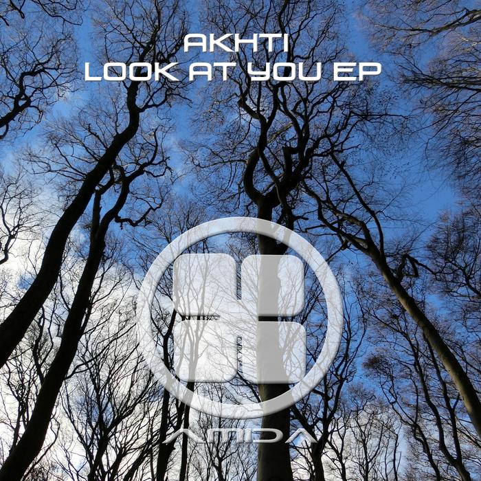 AKHTI - Look At You EP