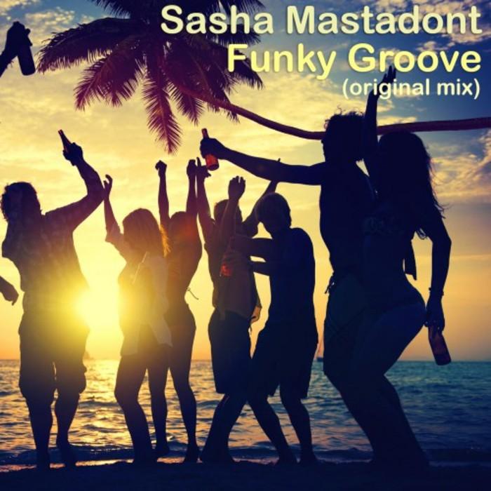 SASHA MASTADONT - Funky Groove