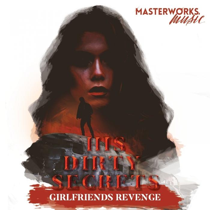 HIS DIRTY SECRETS - Girlfriends Revenge