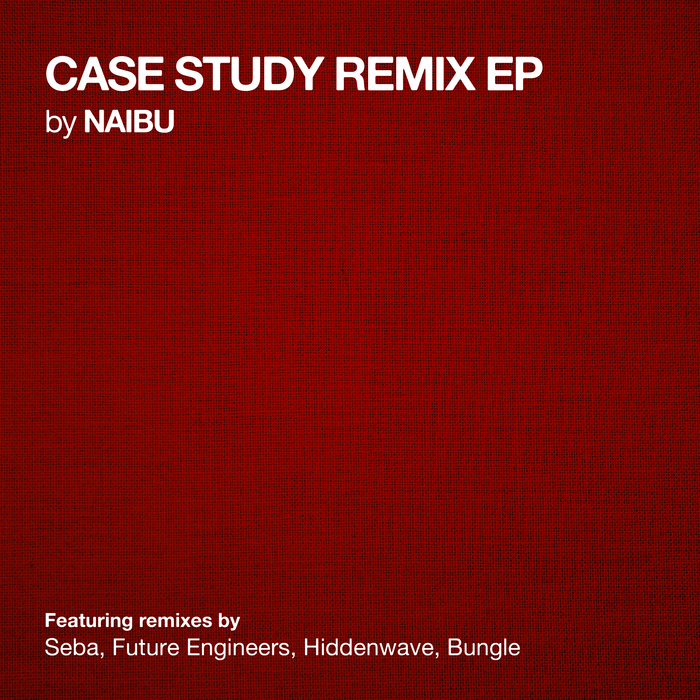 NAIBU - Case Study Remix EP