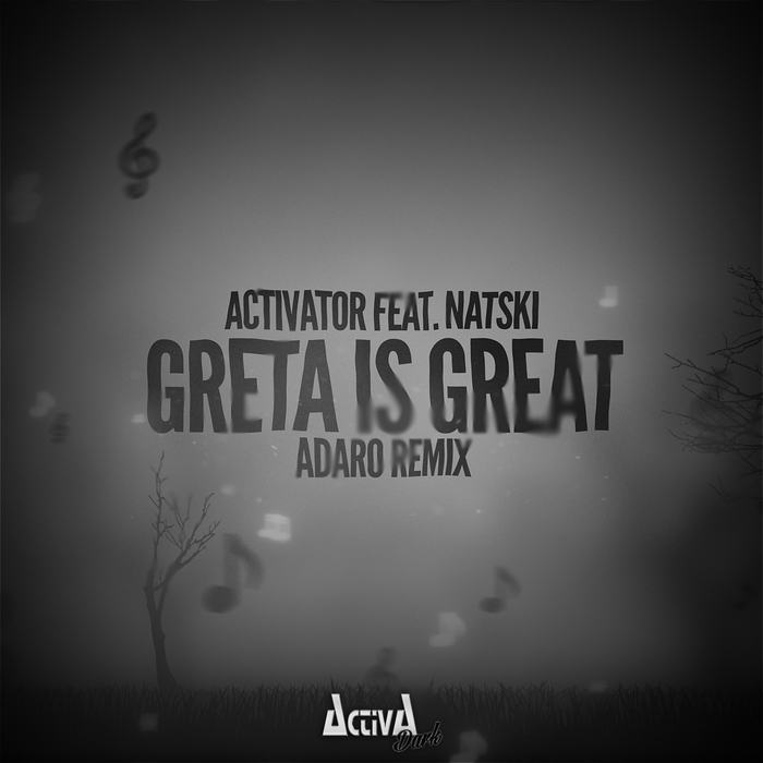 ACTIVATOR - Greta Is Great