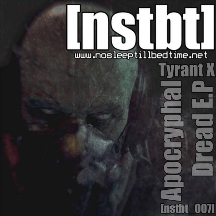 TYRANT X - Apocryphal Dread EP