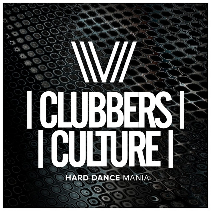 VARIOUS - Clubbers Culture/Hard Dance Mania