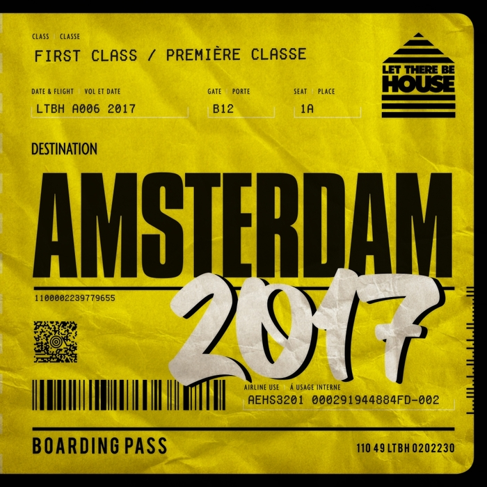 VARIOUS - Let There Be House Destination Amsterdam 2017
