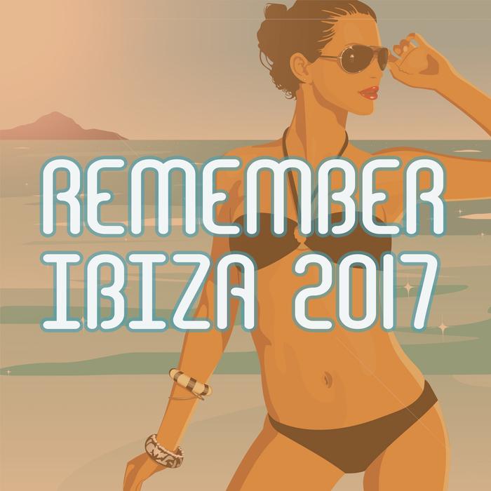 VARIOUS - Remember Ibiza 2017
