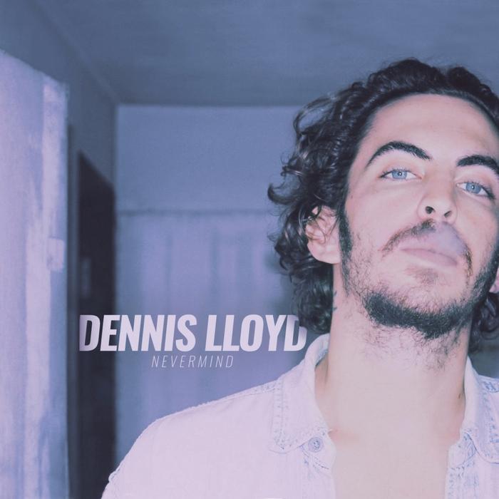angenehmes Gefühl wie man kauft besser Nevermind by Dennis Lloyd on MP3, WAV, FLAC, AIFF & ALAC at ...