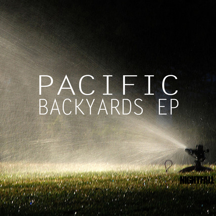 PACIFIC - Backyards EP