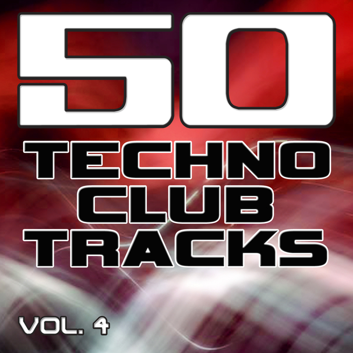 VARIOUS - 50 Techno Club Tracks Vol 4 - Best Of Techno, Electro House, Trance & Hands Up