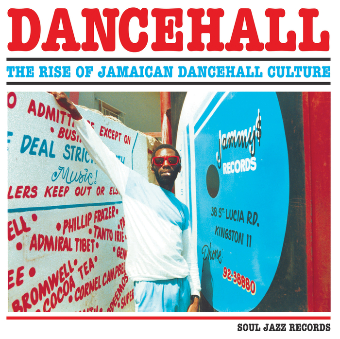 VARIOUS - Soul Jazz Records Presents DANCEHALL: The Rise Of Jamaican Dancehall Culture
