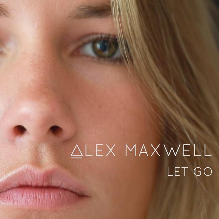 ALEX MAXWELL - Let Go