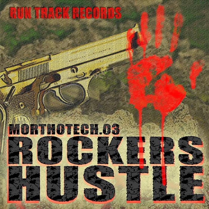MORTHOTECH - Rockers Hustle