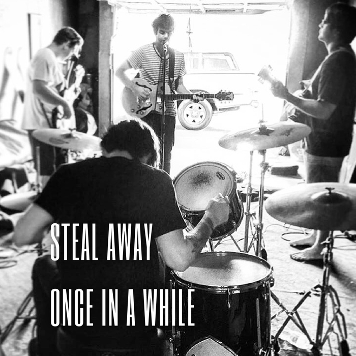 STEAL AWAY - Once In A While