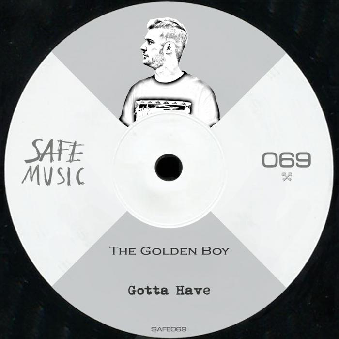 THE GOLDEN BOY - Gotta Have