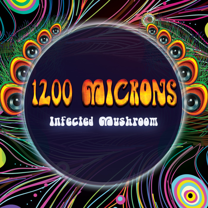 1200 MICRONS - Infected Mushroom
