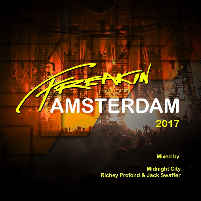 JACK SWAFFER/RICHEY PROFOND/MIDNIGHT CITY/VARIOUS - Freakin Amsterdam 2017 (unmixed tracks)