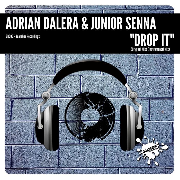 ADRIAN DALERA & JUNIOR SENNA - Drop It