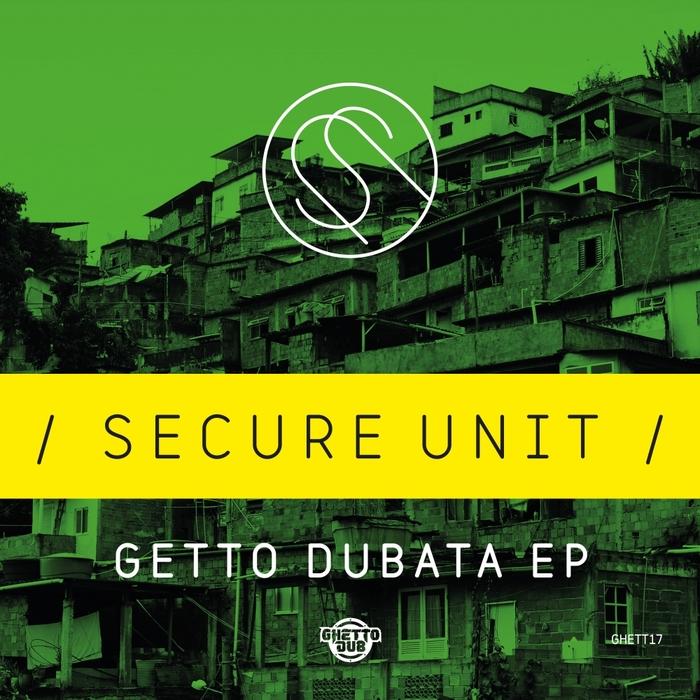 SECURE UNIT - Getto Dubata EP