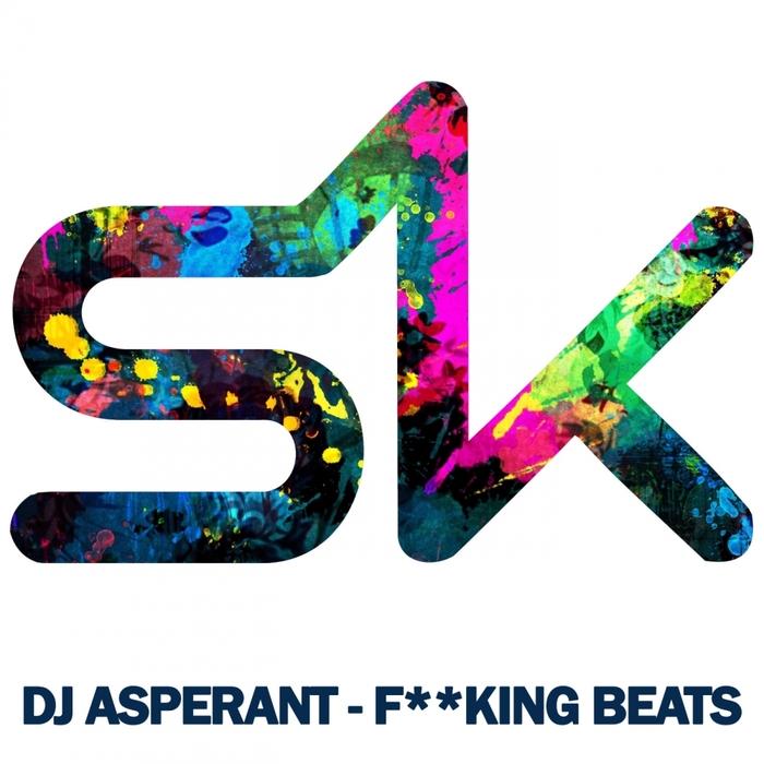 DJ ASPERANT - F**king Beats