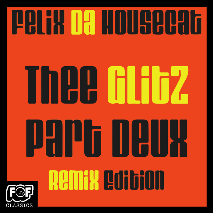 FELIX DA HOUSECAT - The Glitz Part Deux Remix Edition