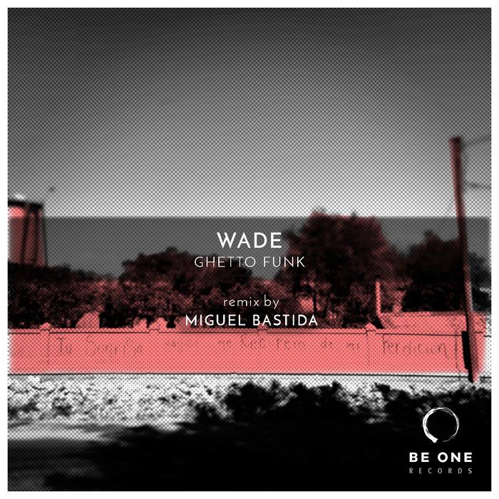 WADE - Ghetto Funk