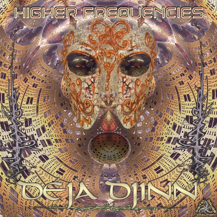 DEJA DJINN - Higher Frequencies
