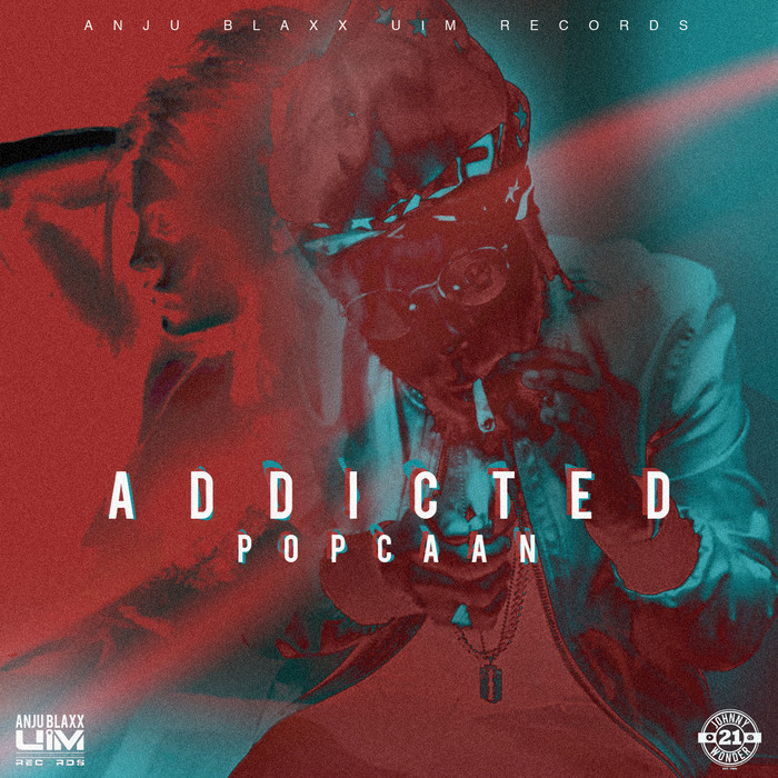 POPCAAN - Addicted (Explicit Produced By Anju Blaxx)
