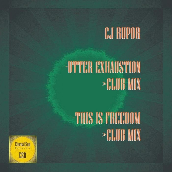 CJ RUPOR - Utter Exhaustion/This Is Freedom