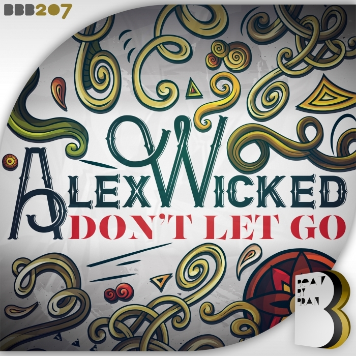 ALEX WICKED - Don't Let Go