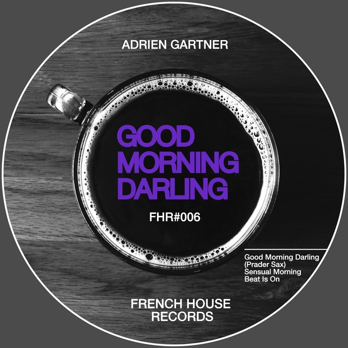 ADRIEN GARTNER - Good Morning Darling